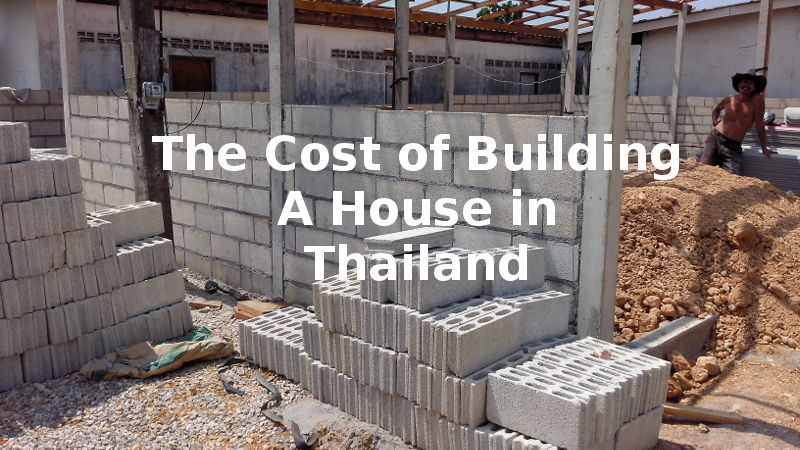 The Cost of Building a House in Thailand